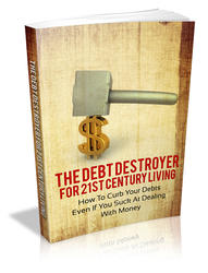 The Debt Destroyer For 21st Century Living
