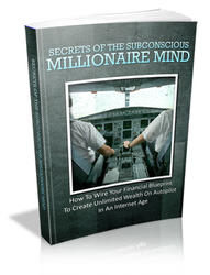 Secrets of the Subconscious Millionaire Mind