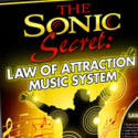Sonic Secret: Law Of Attraction Music System